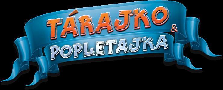 Tárajko a Popletajka – Vitajte v Rozprávkove u Tárajka a Popletajky